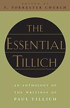 The essential Tillich : an anthology of the writings of Paul Tillich