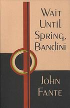 Wait until spring, Bandini