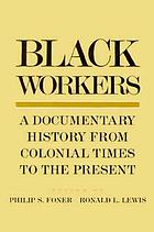 Black workers : a documentary history from colonial times to the present