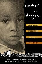 Children in danger : coping with the consequences of community violence