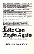 Life can begin again : sermons on the Sermon on the Mount
