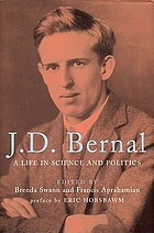 J.D. Bernal : a life in science and politics