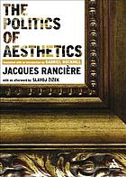 The politics of aesthetics : the distribution of the sensible