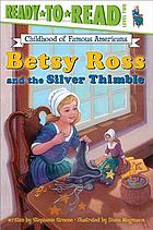 Betsy Ross and the silver thimble
