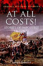 At all costs! : stories of impossible victories