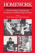 Homework : historical and contemporary perspectives on paid labor at home
