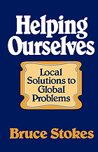 Helping ourselves : local solutions to global problems