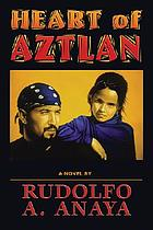 Heart of Aztlan : a novel