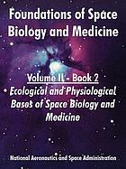 Foundations of space biology and medicine : joint USA/USSR publication