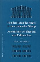 Von den Toren des Hades zu den Hallen des Olymp Artemiskult bei Theokrit und Kallimachos