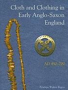 Cloth and clothing in early Anglo-Saxon England, AD 450-700