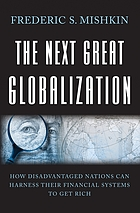 The next great globalization : how disadvantaged nations can harness their financial systems to get rich
