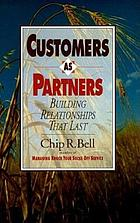Customers as partners : building relationships that last