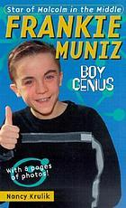 Frankie Muniz : boy genius