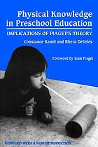 Physical knowledge in preschool education : implications of Piaget's theory
