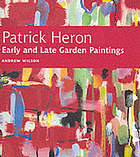 Patrick Heron : early and late garden paintings
