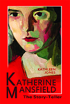 Katherine Mansfield : the story-teller