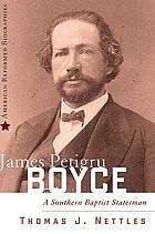 James Petigru Boyce : a Southern Baptist statesman