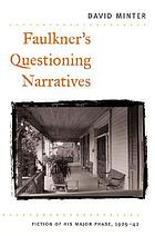 Faulkner's questioning narratives : fiction of his major phase, 1929-42