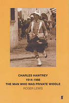 Charles Hawtrey, 1914-1988 : the man who was Private Widdle