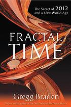 Fractal time : the secret of 2012 and a new world age