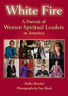 White fire : a portrait of women spiritual leaders in America
