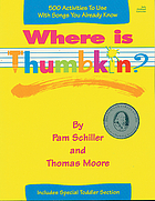 Where is Thumbkin? : over 500 activities to use with songs you already know