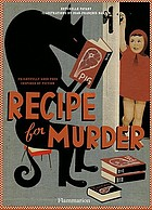 Recipe for murder : frightfully good food inspired by fiction
