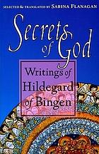 Secrets of God : writings of Hildegard of Bingen