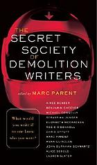 The secret society of demolition writers : stories