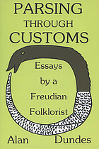 Parsing through customs : essays by a Freudian folklorist