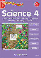 Science 4 : colourful ideas for delivering a creative curriculum through science