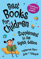 Best books for children, supplement to the 8th edition : preschool through grade 6