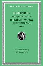 Trojan women ; Iphigenia among the Taurians ; Ion