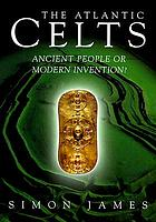 The Atlantic Celts : ancient people or modern invention?