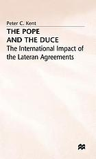 The Pope and the Duce : the international impact of the Lateran agreements