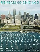 Revealing Chicago : an aerial portrait