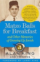 Matzo balls for breakfast : and other memories of growing up Jewish