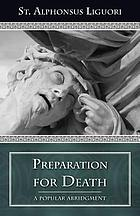 Preparation for death; or, Considerations on the eternal maxims, useful for all as a book of meditations
