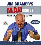 Jim Cramer's mad money : [watch TV, get rich]