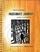 Passionate journey : a novel in 165 woodcuts