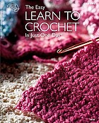 The Easy to learn to crochet in just one day