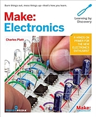 Make: electronics : learning by discoveryElectronics : [hands-on primer for the new electronics enthusiast]