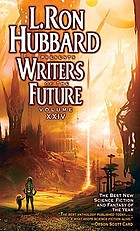 L. Ron Hubbard presents Writers of the future. the year's thirteen best tales from the Writers of the future international writers' program