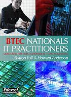 BTEC nationals - IT practitioners : core units for computing and IT