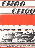Choo choo; the story of a little engine who ran away