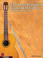 The most beautiful classical melodies : for flute and guitar