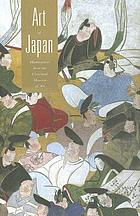 Art of Japan : masterpieces from the Cleveland Museum of Art