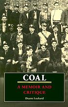 Coal : a memoir and critiqueCoal : a memoir and critique
