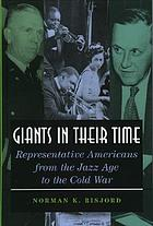 Giants in their time : representative Americans from the Jazz Age to the Cold War